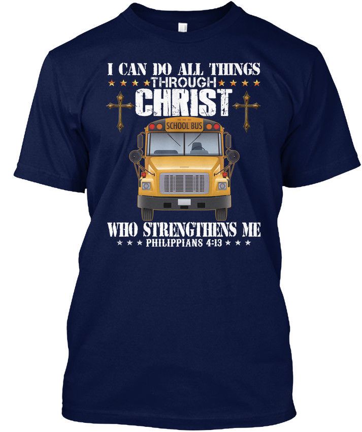 School Bus Driver - I Can Do All Things Through Christ Popular Tagless Tee T-Shirt
