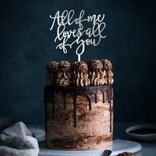 All of me loves all you Wedding Cake Topper , Rustic Wood Topper, Love Cute Decoration