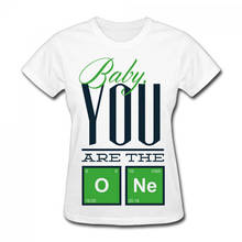 High Quality Custom  Baby You Are The One O-Neck Women Short 100% Cotton Tee