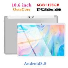 10,6 дюймов планшеты 2560*1600 для Android8.0 3g Octa Core PC Разрешение мощность 8MP 8000 мАч офисные 6 ГБ + 128 9 10 10,1
