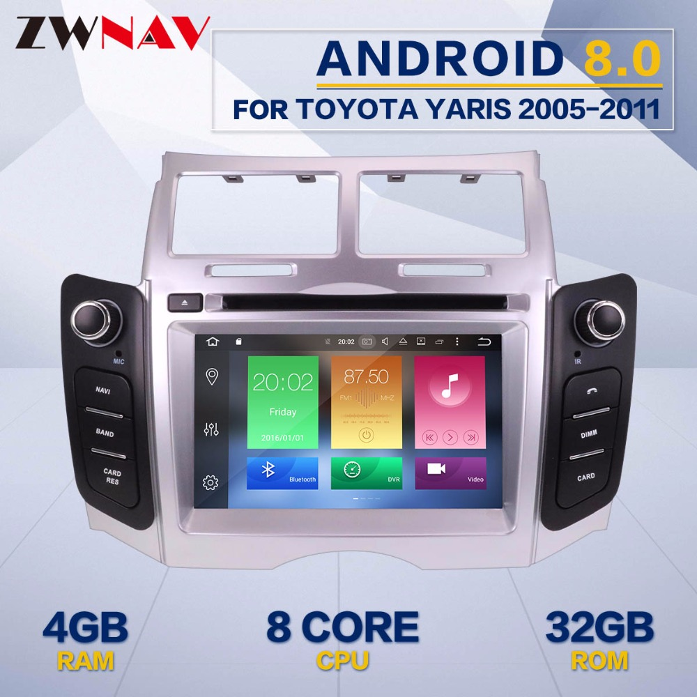 Android 8,0 8 Core Оперативная память 4 ГБ Встроенная память 32 ГБ стерео Экран радио для Toyota Yaris 2005-2011 dvd-плеер gps навигации Доубл DIN