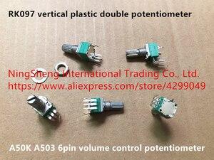 Оригинальный новый 100% импортный вертикальный пластиковый двойной потенциометр RK097, 6pin Потенциометр регулировки громкости A50K A503 (переключа...