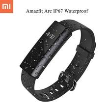 2017 Новый huami Xiaomi Amazfit Arc A1603 IP67 Водонепроницаемый Смарт Браслет монитор сердечного ритма Спорт Фитнес Трекер Смарт Браслет