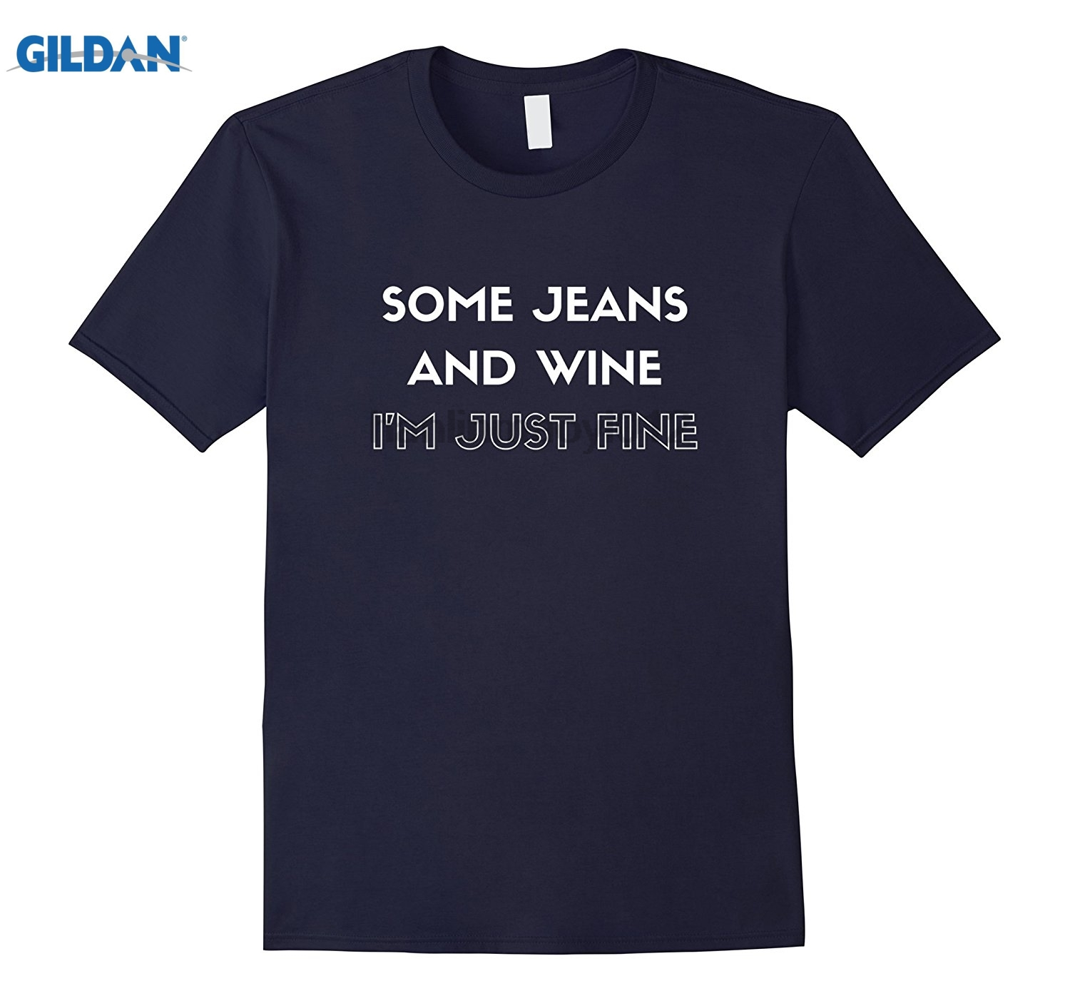GILDAN Some Jeans and Wine Im Just Fine chill drinking t-shirt glasses Womens T-shirt
