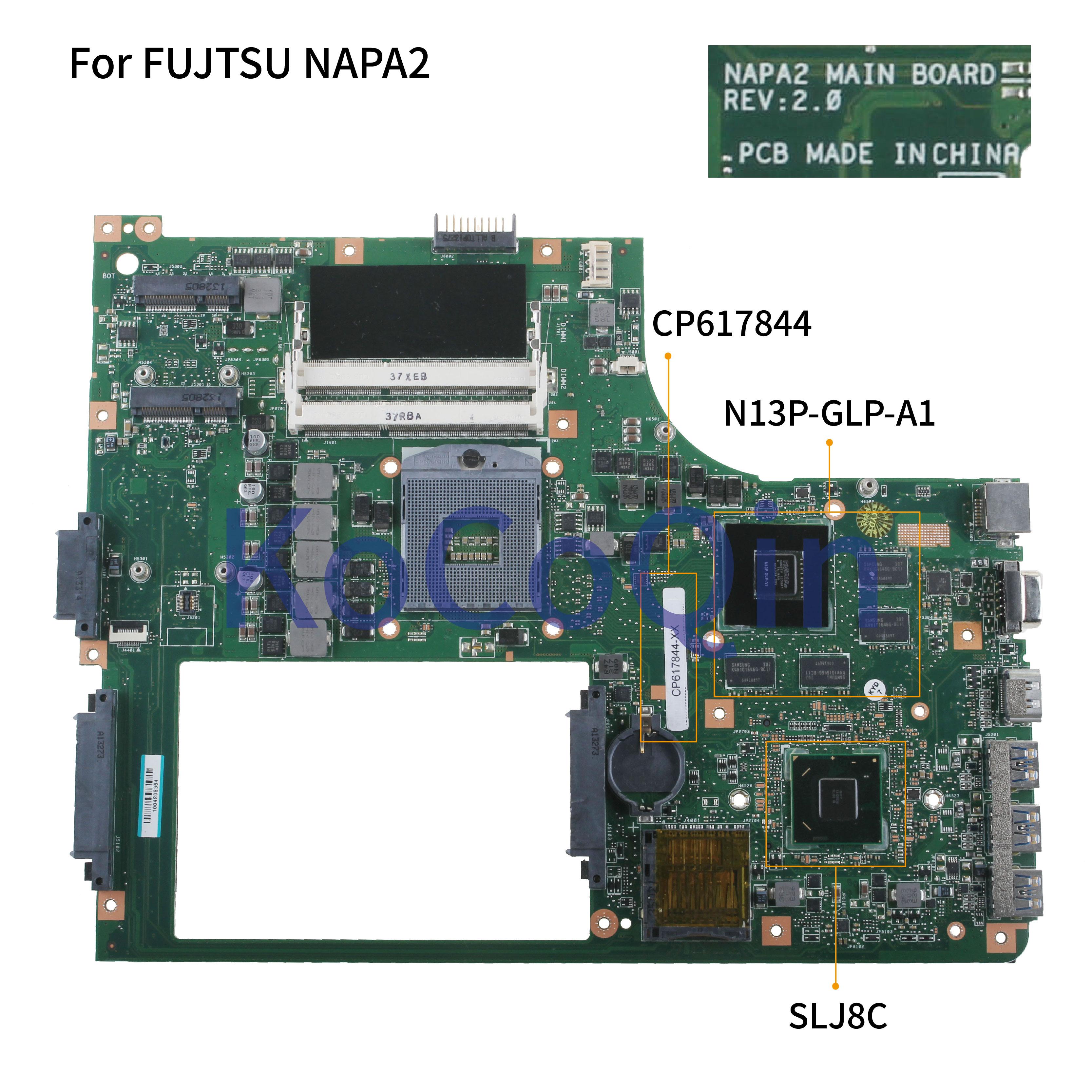 KoCoQin Laptop Motherboard For FUJTSU CP617844 -01 NAPA2 Mainboard SLJ8C N13P-GLP-A1 1G RAM