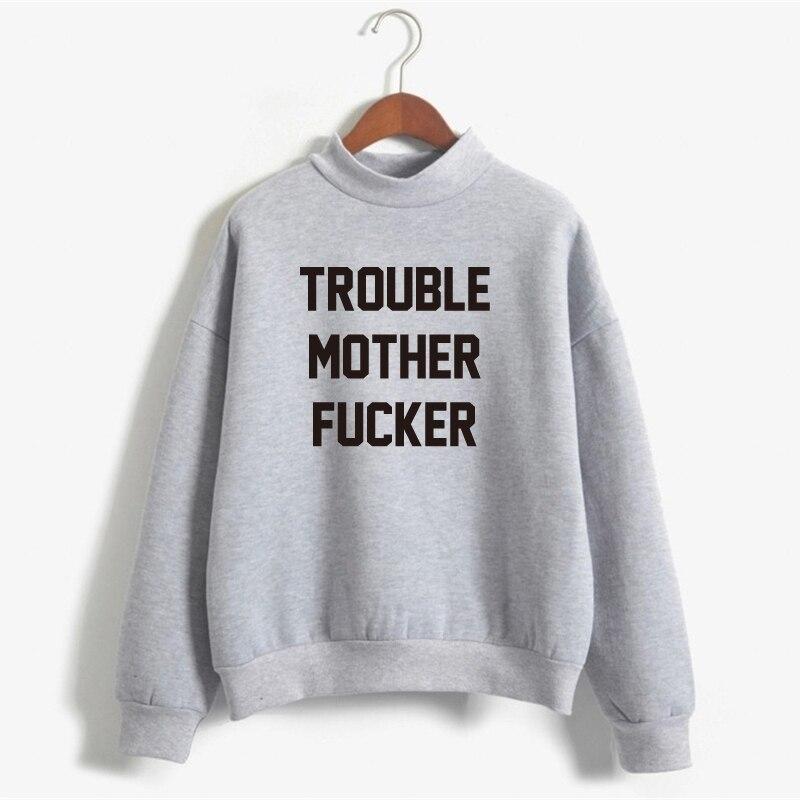 TROUBLE MOTHER FUCKER Sweatshirts Women Print Hoody Rude Letter Pullover Hoodies Women Sweatshirt Casual Long Sleeve NSW-10819