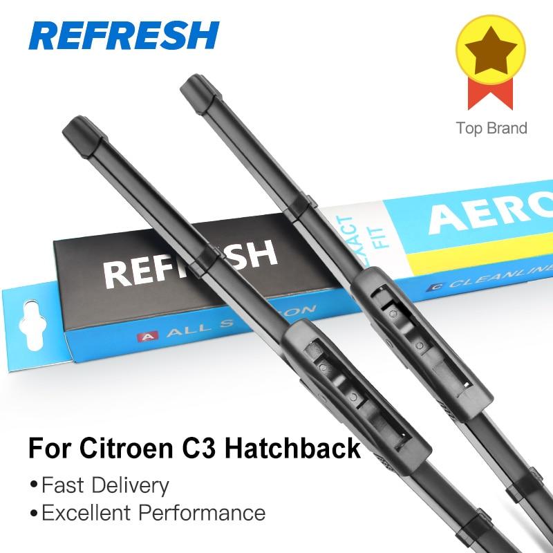 REFRESH Щетки стеклоочистителя для Citroen C3 Хэтчбек 2002 2003 2004 2005 2006 2007 2008 2009 2010 2011 2012 2013