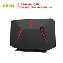 Bben GB01 Desktop Мини-ПК Окна 10 Intel I7-7700HQ Процессор GDDR5 6 ГБ NVIDIA GeForce GTX1060 8 г DDR4 128 г SSD RJ45 HDMI WI-FI BT4.0