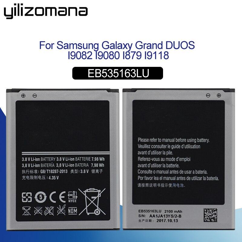 YILIZOMANA Ersatz Telefon Batterie EB535163LU Für Samsung I9082 Galaxy Grand DUOS I9080 I879 I9118 Neo + i9168 i9060 2100 mah