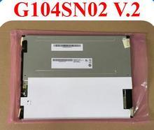 AUO10.4B104SN02 G104SN02 V.0 V.1V.2