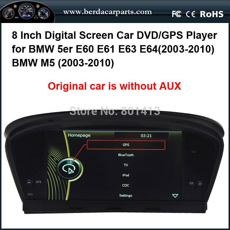 Original car is without AUX Car DVD/GPS player for BMW 5er E60 E61 E63 E64(2003-2010) BMW M5 (2003-2010)