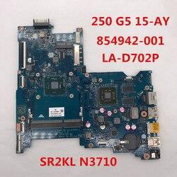 Pour 250 G5 15-AY Ordinateur Portable carte mère 854942-001 854942-601 854942-501 BDL50 LA-D702P Avec SR2KL N3710 CPU 2G 100% entièrement Testé