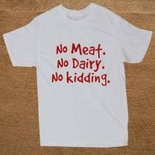 """No Meat. No Dairy. No Kidding"" men's t-shirt / 9 Colors"