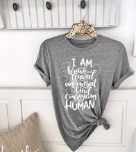 New Funny Gray Cotton Casual Aesthetic Shirt Religion Christian Tees Top I Am Brave Kind Courage Human Unisex T-shirt Unisex