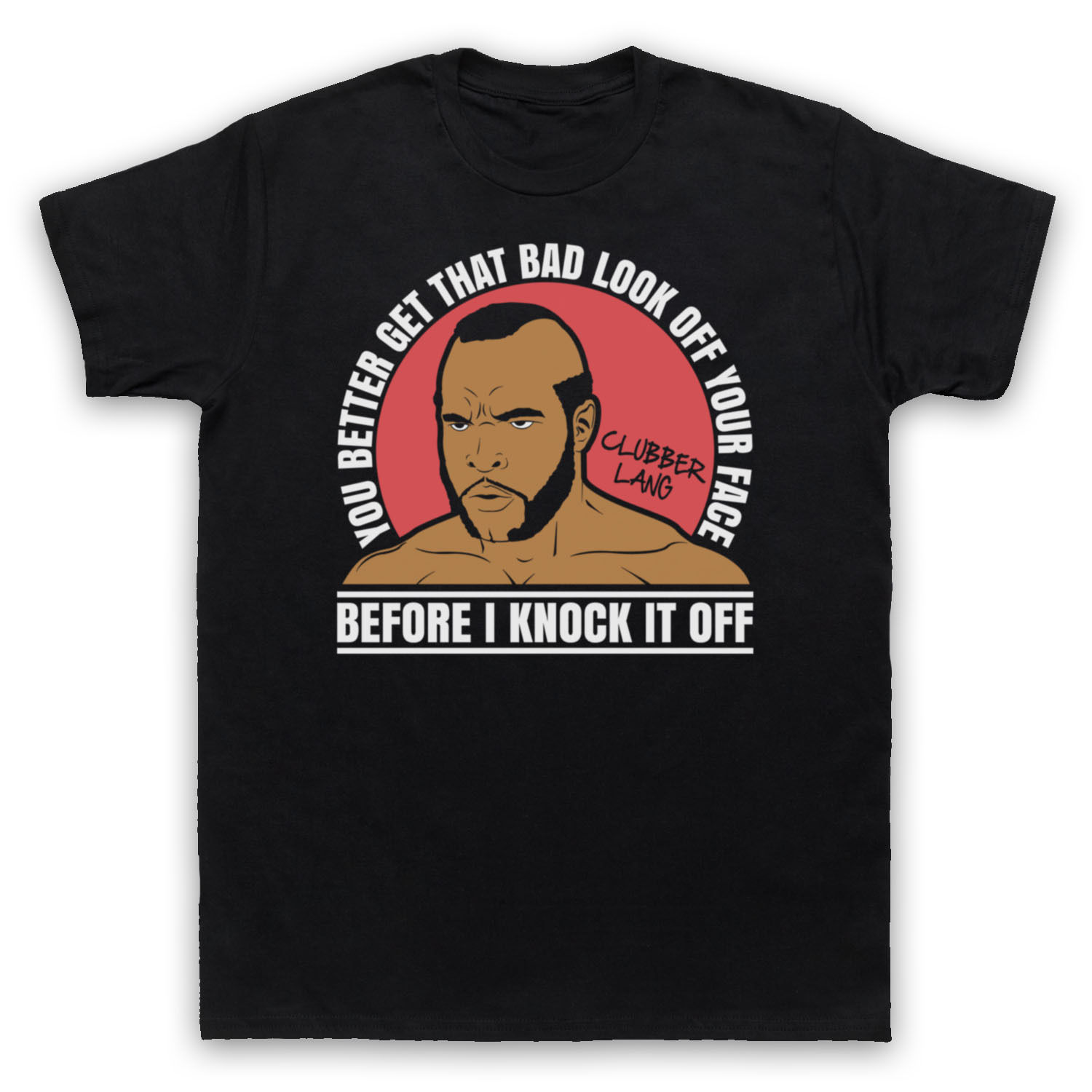 BAD LOOK CLUBBER LANG ROCKY 3 UNOFFICIAL T-SHIRT MENS LADIES KIDS SIZES COLOURS
