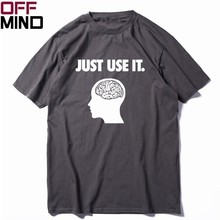 OFF MIND 100% cotton funny JUST USE IT print men T