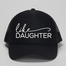 Family Like Mother and Like Daughter Black Trucker Caps