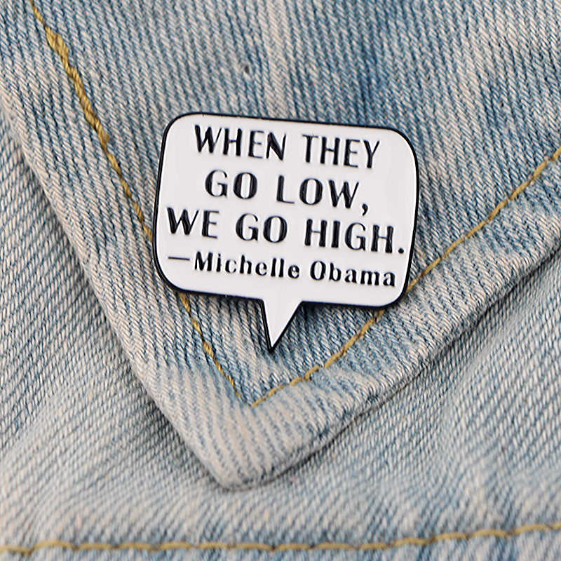 Michelle Obama cytat list cynku szpilka ze stopu metal dla mężczyzn kobiety koszula urok płaszcz insignia plecak z tkaniny akcesoria medal broszki E0679