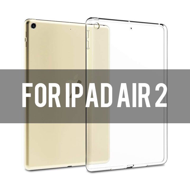 ipad air 2 Transparent soft TPU case for iPad 2,3,4, Air 1,2, Mini 1,2,3,4, 2018, Pro 9.7/10.5