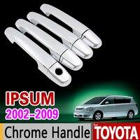 For Toyota Ipsum 2002 2009 Chrome Handle Cover Trim Set Avensis Verso Picnic 2004 2006 2008