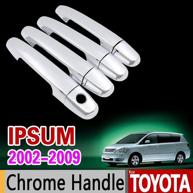 for Toyota ipsum 2002 - 2009 Chrome Handle Cover Trim Set Avensis Verso Picnic 2004 2006 2008 Accessories Stickers Car Styling nitro triple chrome plated abs mirror 4 door handle cover combo