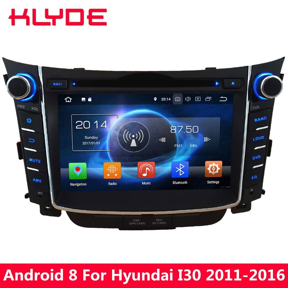 KLYDE 4G Octa Core 4 GB RAM 32 GB ROM Android 8.0 7.1 6.0 lecteur multimédia DVD de voiture pour Hyundai I30 2011 2012 2013 2014 2015 2016