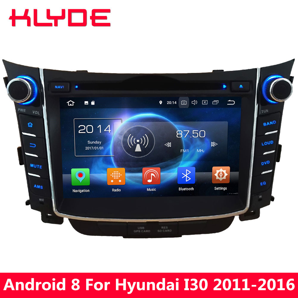 KLYDE 4G Octa Core 4GB RAM 32GB ROM Android 8.0 7.1 6.0 Car DVD Multimedia Player For Hyundai I30 2011 2012 2013 2014 2015 2016 цена