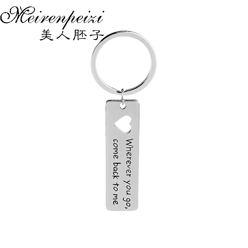 Letter Wherever You Go, Come Back To Me Stamped Keychain Long Distance Key Chains College /Graduation Gift for Him/Her(China)