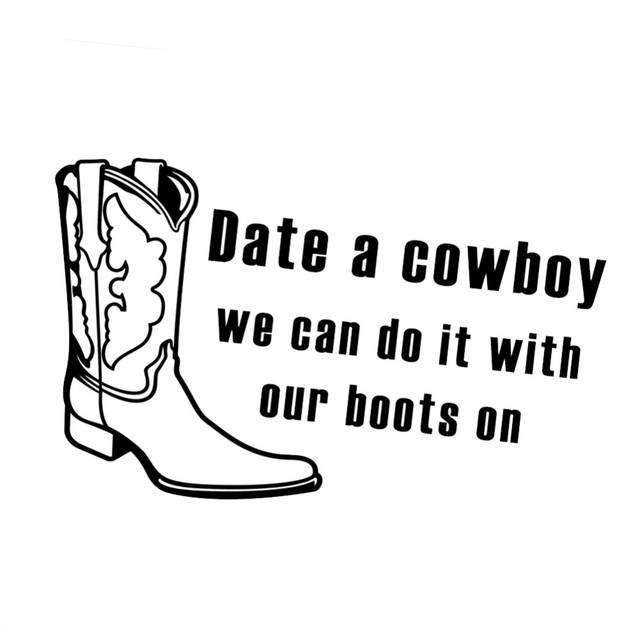 Funny Date a Cowboy Do it With Boots Text Vinyl Sticker Car Decal Quotes Art 640x640q70