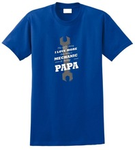 Vintage Tee Shirts Short Sleeve Printing Machine Crew Neck Mens Love More Than Being A Mechanic Is Papa  T