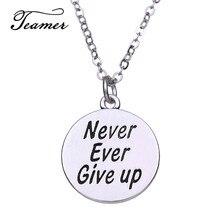 Teamer asla EVER pes etmeyin mektubu kolye kolye hediyeler için arkadaş yuvarlak kolye moda takı gümüş renk zinciri AH111205