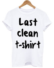 LAST CLEAN T SHIRT UNISEX FUNNY SLOGAN TREND WHITE T-SHIRT New Shirts Funny Tops Tee Unisex