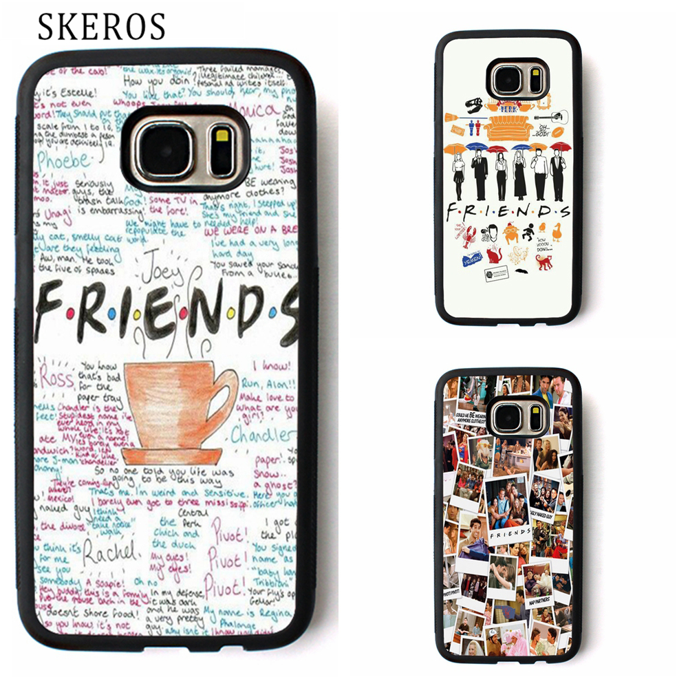 SKEROS Friends TV Series cover phone case for samsung galaxy S3 S4 S5 S6 S7 S8 S6 edge S7 edge Note 3 Note 4 Note 5 #rr203