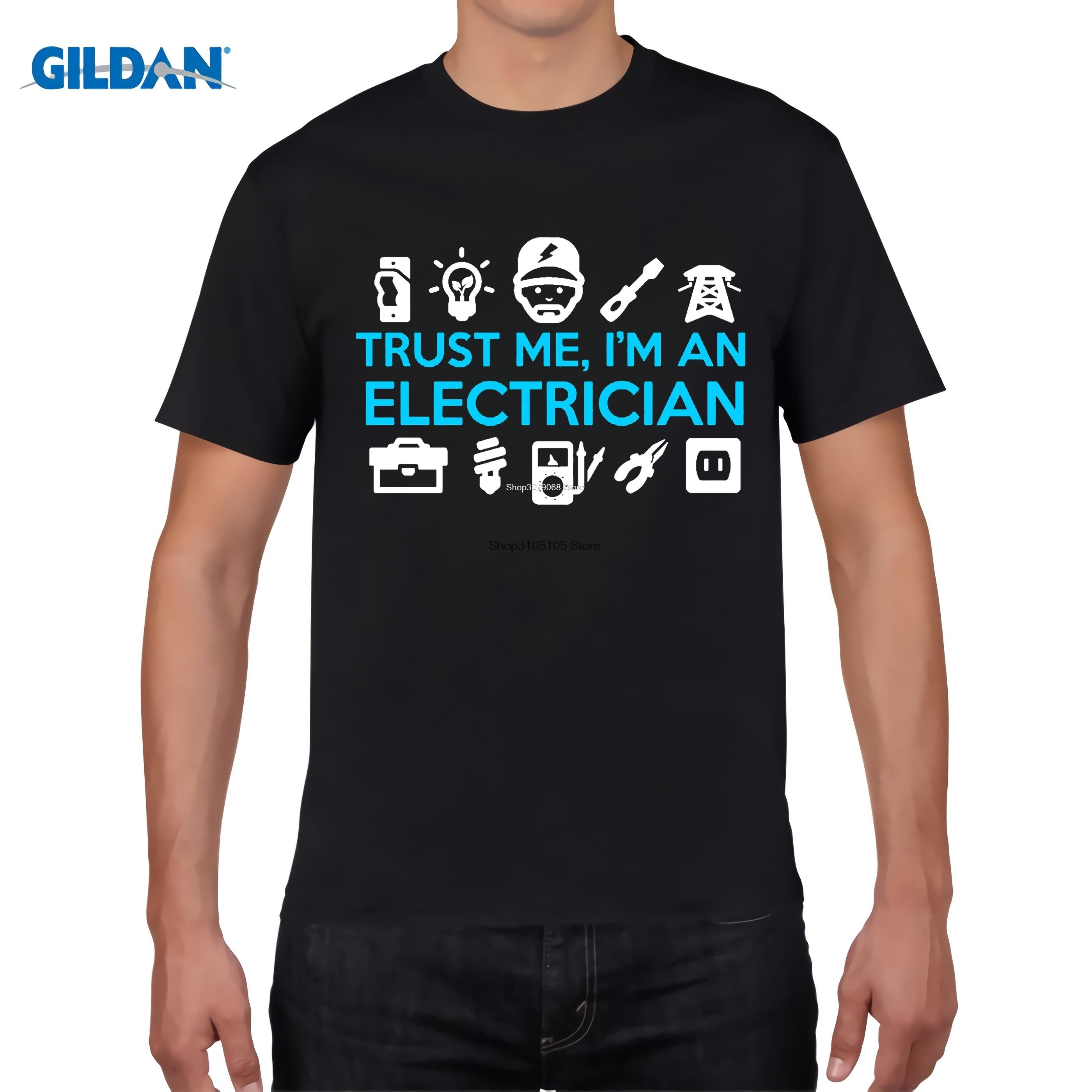 T-shirts Men's Clothing Gildan Designer T Shirt Fashion Hot Men T Shirt Summer Style Funny Trust Me Im An Electrician T Shirt Gift Idea Tops Tees Shirt