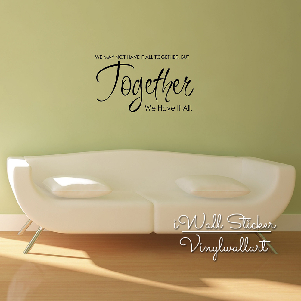 together we have it all quote wall sticker family quote wall decal
