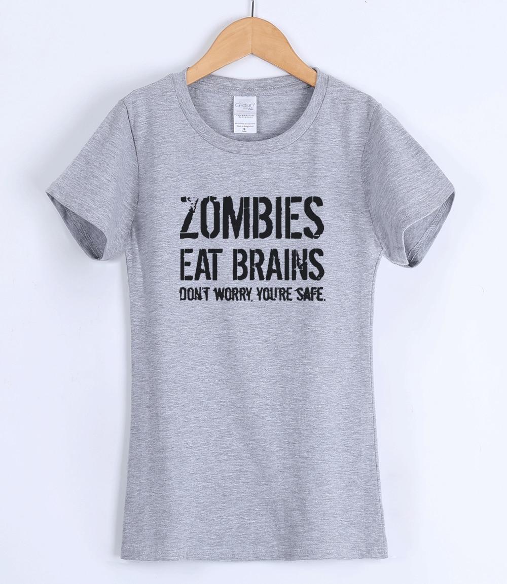6ed68f53b 2017 Women's T shirts Zombies Eat Brains Shirt Funny Zombie T shirts ...