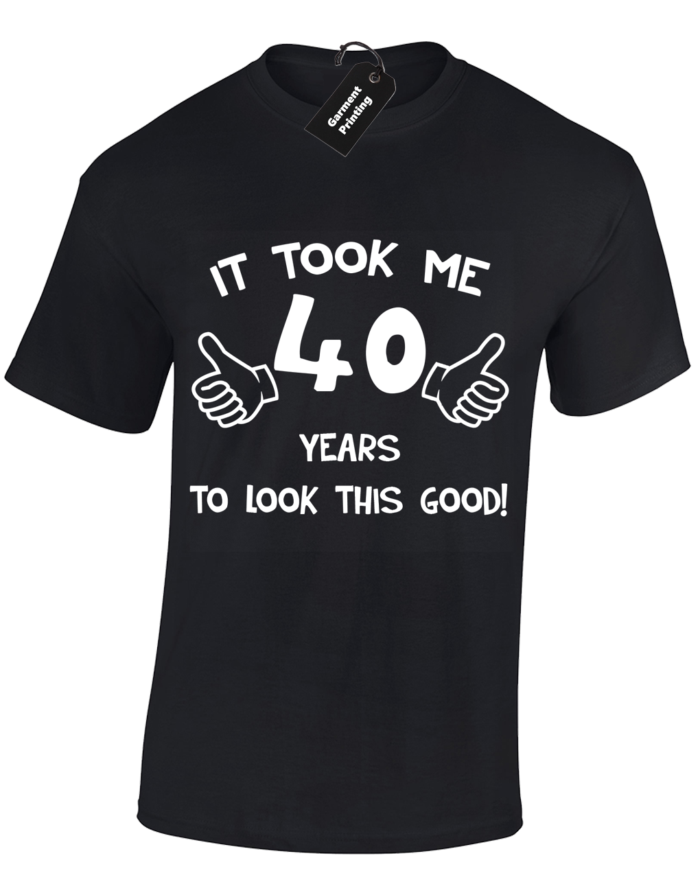 IT TOOK ME 40 YEARS <font><b>MENS</b></font> T SHIRT FUNNY GIFT <font><b>IDEA</b></font> TOP PRESENT <font><b>40TH</b></font> <font><b>BIRTHDAY</b></font> Gift Print T-shirt,Hip Hop Tee Shirt,2019 hot tees image