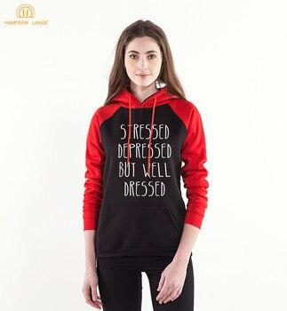 Stressed Depressed But Well Dressed Adult Long Sleeve Hoodies 2019 New Spring Sweatshirt Women Raglan Hoodie Brand Clothing