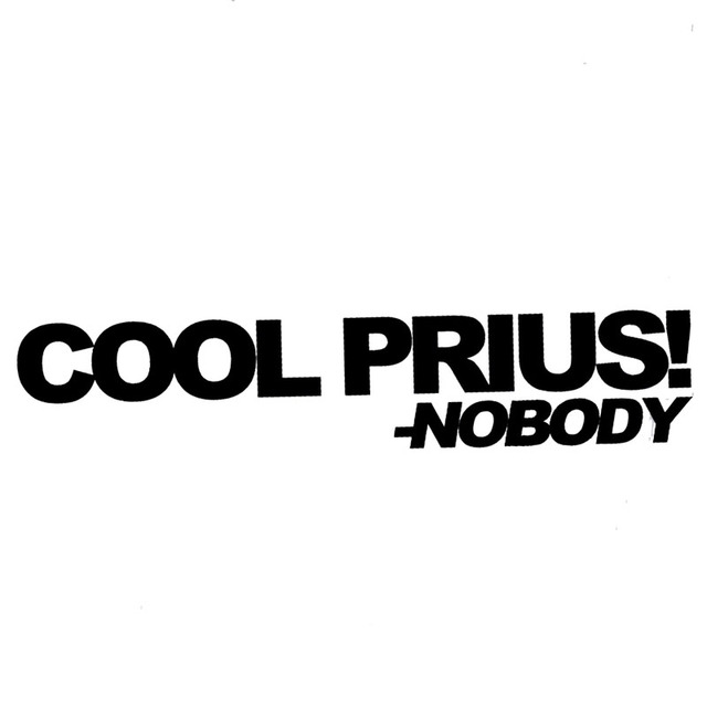17*34CM COOL PRIUS NOBODY Fashion Simple Words Car Decals Vinyl Car