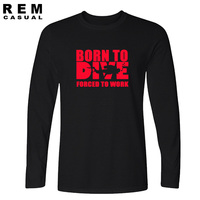 New Born To Dive Forced To Work T Shirt Long Sleeve Tshirts Cotton Short Sleeve Humor