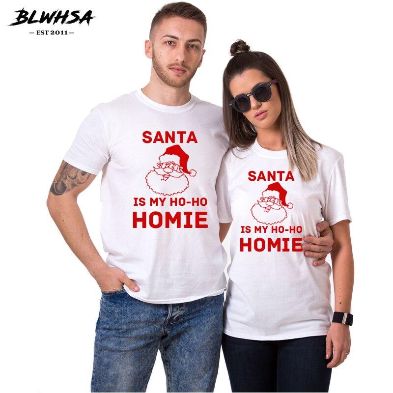 BLWHSA Santa Is My Ho Ho Homie Couple Women T Shirts 100% Cotton Christmas Santa Men T-Shirt For Girlfriend Boyfriend Gift