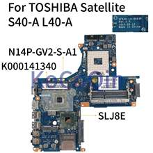 KoCoQin Laptop motherboard For TOSHIBA Satellite S40-A L40-A GT740M Mainboard K000141340 VFKAA LA-9863P SLJ8E N14P-GV2-S-A1 1G(China)
