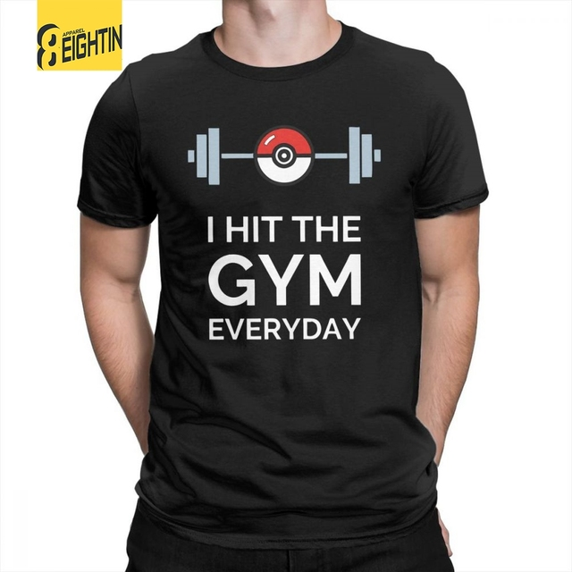 d80a2c08 Pokemon Go I Hit The Gym Everyday Popular T Shirts Men Short Sleeve Clothes  Birthday Gift Tees Cotton Crew Neck T-Shirt