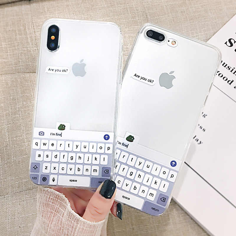 Meme คุณ Ok I Am Fine Soft Clear Case สำหรับ iphone 10X11 Pro XS Max XR Cover Fundas coque สำหรับ iphone 6 6S 7 8 5 5S SE Case