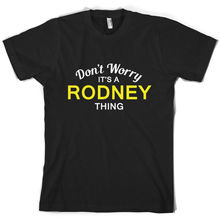 Don't Worry It's a RODNEY Thing! - Mens T-Shirt - Family - Custom Name Print T Shirt Mens Short Sleeve Hot Tops Tshirt Homme don t worry it s a wilkinson thing mens t shirt family custom name print t shirt mens short sleeve hot tops tshirt homme