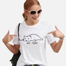 цена Not today letter print t shirt Women cute cat print vogue tshirt Funny t-shirt kawaii femme harajuku summer tops oversized tee онлайн в 2017 году