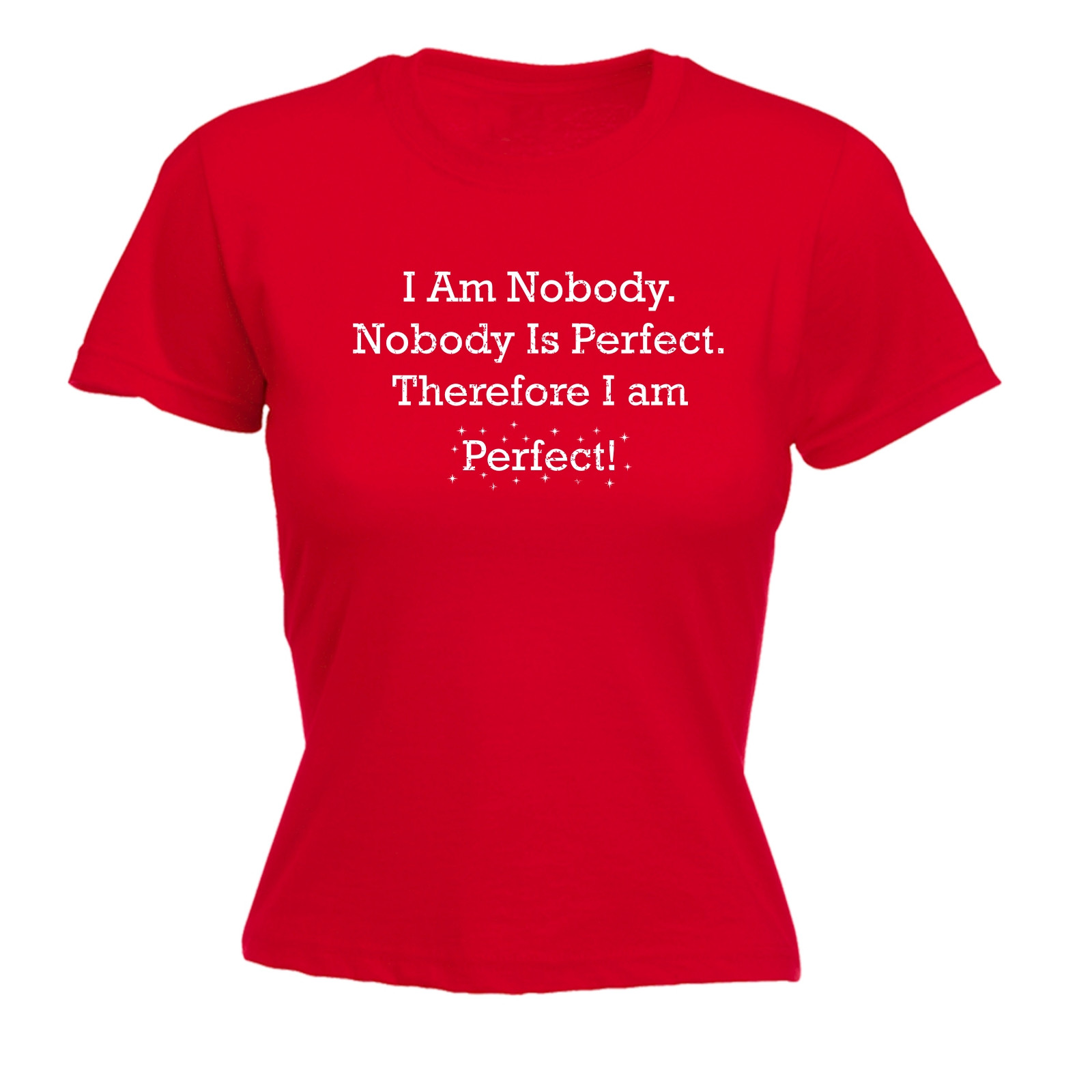I Am Nobody I Am Perfect WOMENS T-SHIRT Mothers Day Sarcastic Clever Witty Funny Fashion Cotton Casual T Shirt Animal