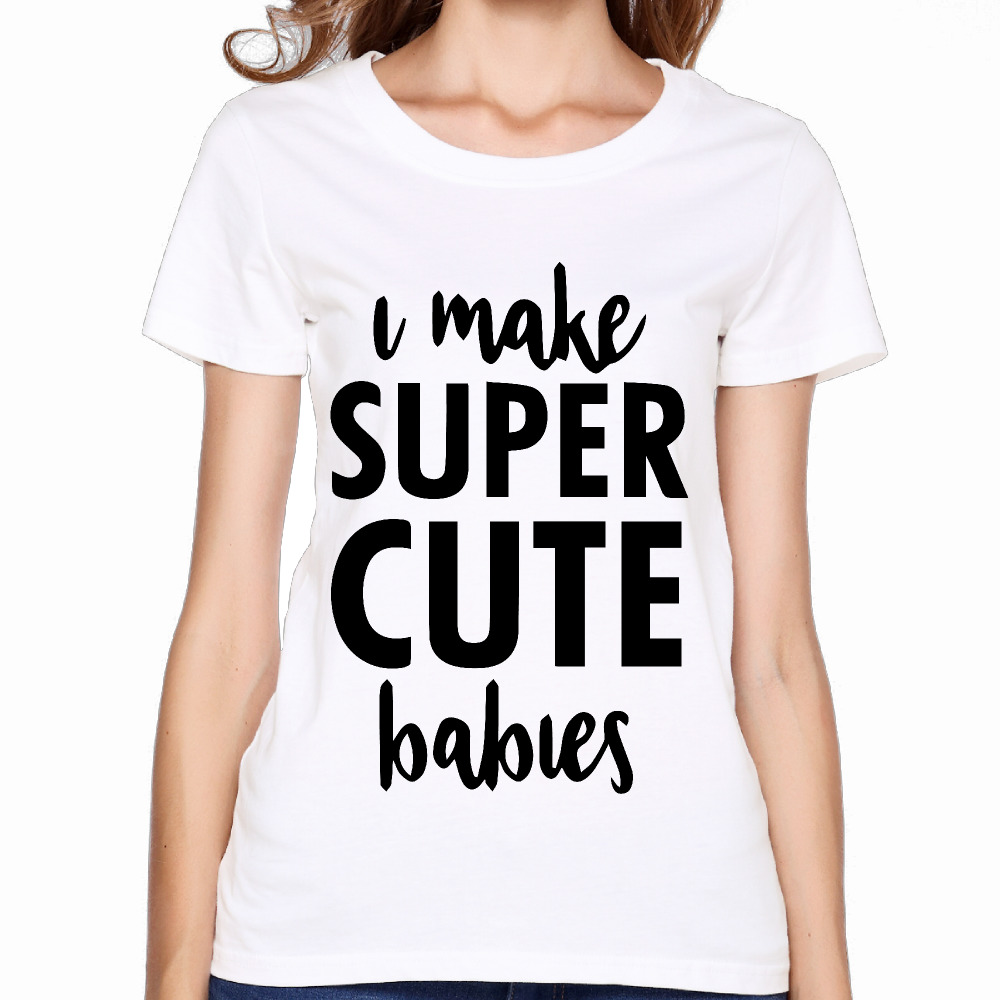 2017 i make super cute babies printed women premium cotton