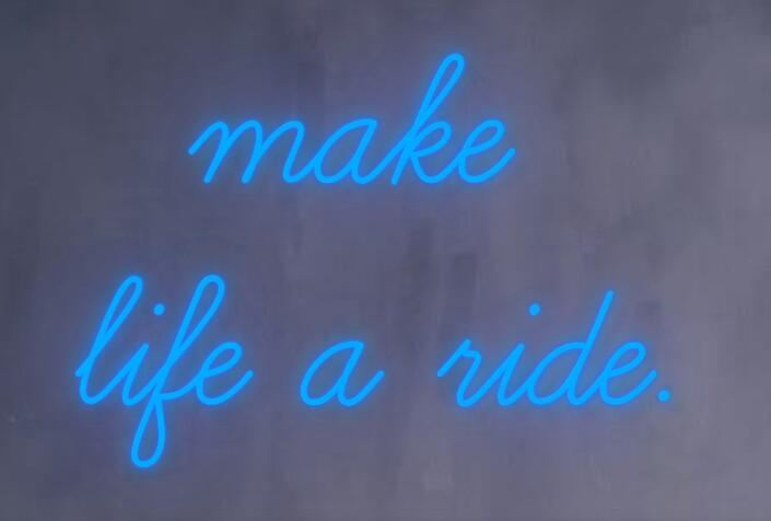 Custom Made make life a  ride Glass Neon Light Sign Beer