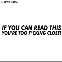 IF YOU CAN READ THIS Youre Too Close ! Funny Car Decal Bumper Stickers FOR VW Black / Sliver #B1423